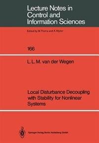 Local Disturbance Decoupling With Stability For Nonlinear Systems by Leonardus L.m. Van Der Wegen