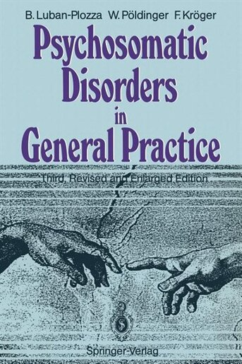 Psychosomatic Disorders in General Practice by M. Balint