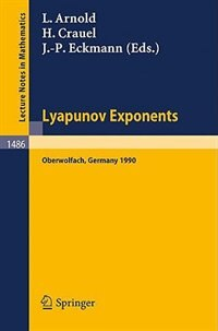 Lyapunov Exponents: proceedings Of A Conference Held In Oberwolfach, May 28 - June 2, 1990 by Ludwig Arnold
