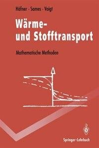 Wärme- Und Stofftransport: Mathematische Methoden by Frieder Häfner