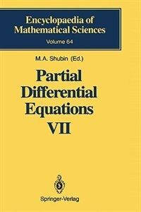Partial Differential Equations VII: Spectral Theory of Differential Operators by M.A. Shubin