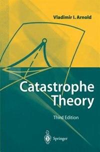 Catastrophe Theory by Vladimir I. Arnol'd