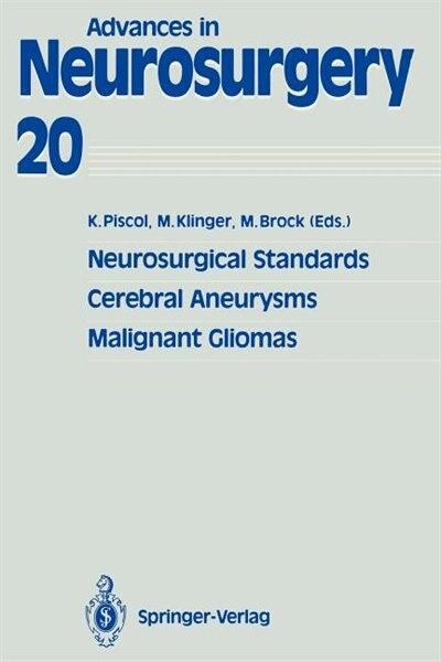 Neurosurgical Standards, Cerebral Aneurysms, Malignant Gliomas by Kurt Piscol