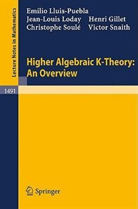 Higher Algebraic K-Theory: An Overview by Emilio Lluis-Puebla