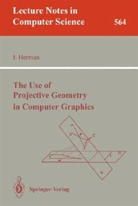 The Use of Projective Geometry in Computer Graphics by Ivan Herman