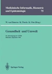 Gesundheit und Umwelt: 36. Jahrestagung der GMDS München, 15. - 18. September 1991 by Wilhelm van Eimeren