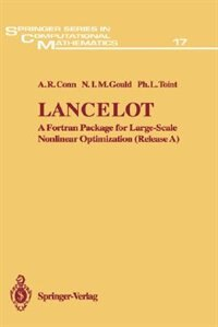 Lancelot: A Fortran Package for Large-Scale Nonlinear Optimization (Release A) by A.R. Conn