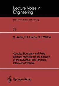 Coupled Boundary and Finite Element Methods for the Solution of the Dynamic Fluid-Structure…
