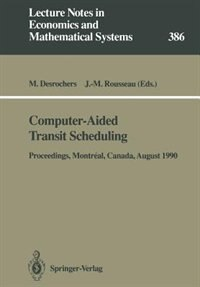 Computer-Aided Transit Scheduling: Proceedings of the Fifth International Workshop on Computer-Aided Scheduling of Public Transport he by Martin Desrochers