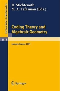 Coding Theory and Algebraic Geometry: Proceedings of the International Workshop held in Luminy, France, June 17-21, 1991 by Henning Stichtenoth
