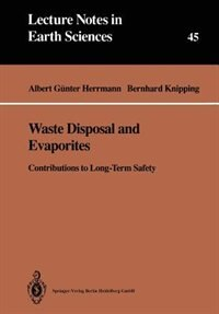 Waste Disposal and Evaporites: Contributions to Long-Term Safety by Albert G. Herrmann