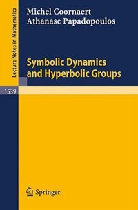 Symbolic Dynamics and Hyperbolic Groups by Michel Coornaert