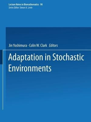 Adaptation in Stochastic Environments by Jin Yoshimura