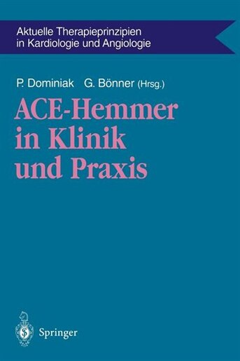 ACE-Hemmer in Klinik und Praxis by Peter Dominiak