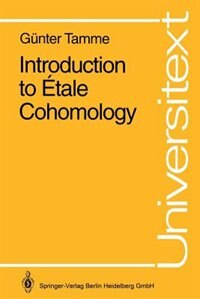 Introduction to Étale Cohomology by Günter Tamme