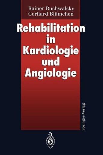 Rehabilitation In Kardiologie Und Angiologie by Rainer Buchwalsky