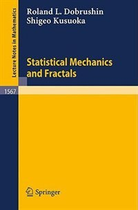 Statistical Mechanics and Fractals by Roland L. Dobrushin