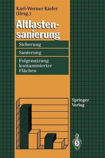 Altlastensanierung: Sicherung, Sanierung und Folgenutzung kontaminierter Flächen by Karl-Werner Kiefer