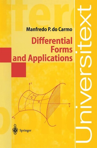 Differential Forms And Applications by Manfredo P. Do Carmo