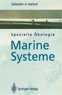 Spezielle Ökologie: Marine Systeme by Sebastian A. Gerlach