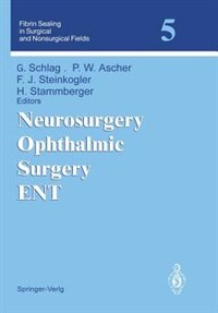 Neurosurgery Ophthalmic Surgery ENT by Günther Schlag