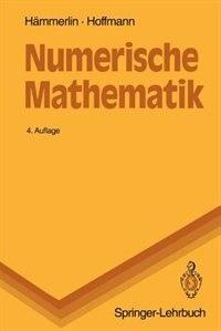 Numerische Mathematik by Günther Hämmerlin