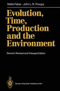 Evolution, Time, Production And The Environment by Malte Faber