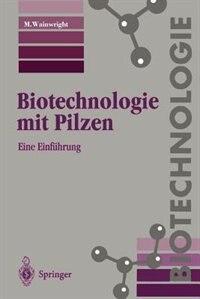Biotechnologie Mit Pilzen: Eine Einführung by M. Wainwright