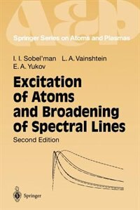 Excitation of Atoms and Broadening of Spectral Lines by Igor I. Sobel'man