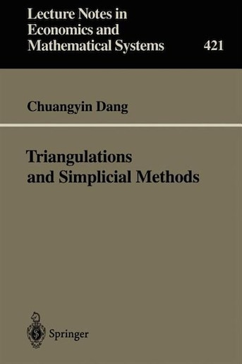 Triangulations and Simplicial Methods by Chuangyin Dang