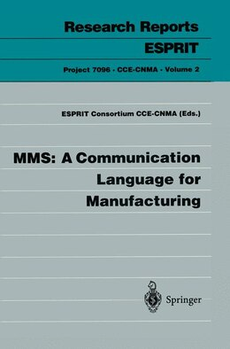 Book MMS: A Communication Language for Manufacturing: Communication Language For Manufacturing by Consortium CCE-CNMA