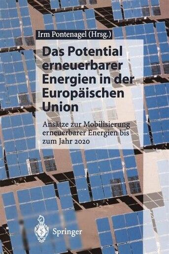 Das Potential Erneuerbarer Energien In Der Europäischen Union: Ansätze Zur Mobilisierung Erneuerbarer Energien Bis Zum Jahr 2020 by Irm Pontenagel
