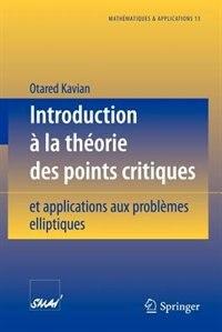 Introduction à la théorie des points critiques: et applications aux problèmes elliptiques by Otared Kavian