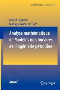 Analyse Mathematique De Modeles Non Lineaires De L'ingenierie Petroliere by Gerard Gagneux