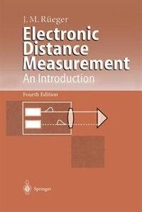 Electronic Distance Measurement: An Introduction by Jean M. Rüeger
