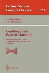 Combinatorial Pattern Matching: 7th Annual Symposium, CPM '96, Laguna Beach, California, June 10-12, 1996. Proceedings by Dan Hirschberg