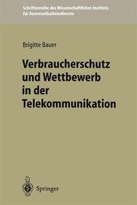 Verbraucherschutz und Wettbewerb in der Telekommunikation