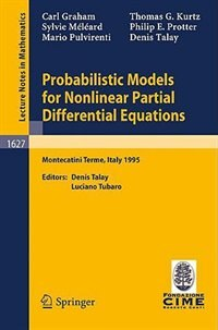 Probabilistic Models for Nonlinear Partial Differential Equations: Lectures given at the 1st Session of the Centro Internazionale Matematico Estivo (C.I.M.E.) held in by Carl Graham