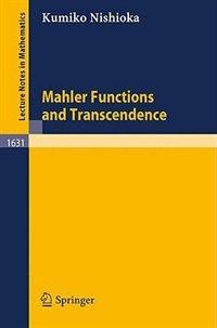 Mahler Functions And Transcendence by Kumiko Nishioka