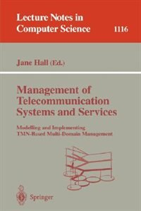 Book Management of Telecommunication Systems and Services: Modelling and Implementing TMN-Based Multi… by Jane Hall