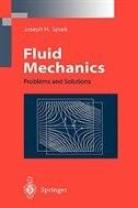 Fluid Mechanics: Problems And Solutions by Joseph H. Spurk