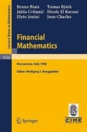 Financial Mathematics: Lectures given at the 3rd Session of the Centro Internazionale Matematico…