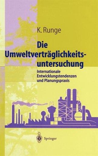 Umweltverträglichkeitsuntersuchung: Internationale Entwicklungstendenzen Und Planungspraxis by Karsten Runge