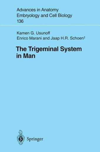 The Trigeminal System In Man by Kamen G. Usunoff