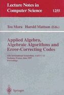 Applied Algebra, Algebraic Algorithms and Error-Correcting Codes: 12th International Symposium, AAECC-12, Toulouse, France, June, 23-27, 1997, Proceedings by Teo Mora