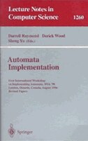 Automata Implementation: First International Workshop on Implementing Automata, WIA '96, London, Ontario, Canada, August 29 by Darrell Raymond