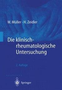 Die Klinisch-rheumatologische Untersuchung by Wolfgang Müller