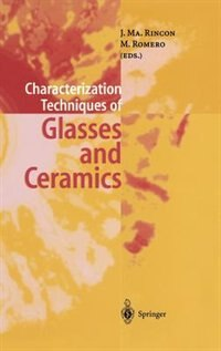 Characterization Techniques Of Glasses And Ceramics by Jesus Ma. Rincon