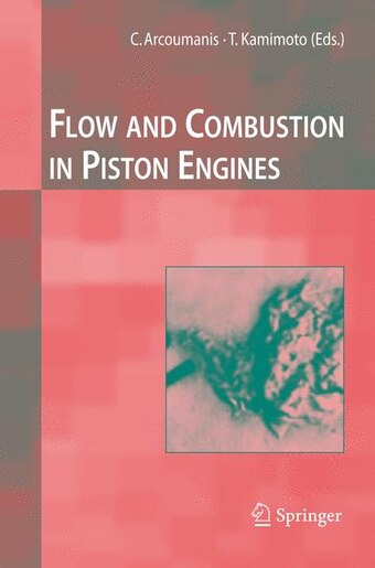 Flow and Combustion in Reciprocating Engines by C. Arcoumanis