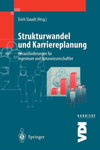 Strukturwandel Und Karriereplanung: Herausforderungen Für Ingenieure Und Naturwissenschaftler by Erich Staudt
